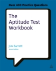 The Aptitude Test Workbook : Discover Your Potential and Improve Your Career Options with Practice Psychometric Tests - Book