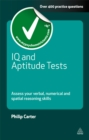 IQ and Aptitude Tests : Assess Your Verbal Numerical and Spatial Reasoning Skills - eBook