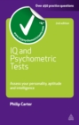 IQ and Psychometric Tests : Assess Your Personality Aptitude and Intelligence - eBook
