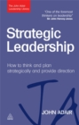 Strategic Leadership : How to Think and Plan Strategically and Provide Direction - Book