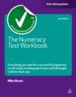 The Numeracy Test Workbook : Everything You Need for a Successful Programme of Self Study Including Quick Tests and Full-length Realistic Mock-ups - eBook
