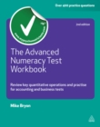 The Advanced Numeracy Test Workbook : Review Key Quantative Operations and Practise for Accounting and Business Tests - eBook