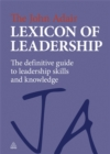 The John Adair Lexicon of Leadership : The Definitive Guide to Leadership Skills and Knowledge - Book