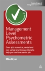 Management Level Psychometric Assessments : Over 400 Numerical, Verbal and Non-verbal Practice Questions to Help You Land That Senior Job - eBook