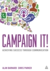 Campaign It! : Achieving Success Through Communication - Book