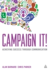 Campaign It! : Achieving Success Through Communication - eBook