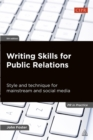 Writing Skills for Public Relations : Style and Technique for Mainstream and Social Media - Book