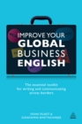Improve Your Global Business English : The Essential Toolkit for Writing and Communicating Across Borders - eBook