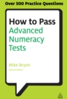 How to Pass Advanced Numeracy Tests : Improve Your Scores in Numerical Reasoning and Data Interpretation Psychometric Tests - eBook