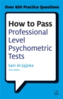 How to Pass Professional Level Psychometric Tests : Challenging Practice Questions for Graduate and Professional Recruitment - Book