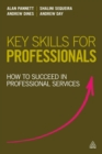Key Skills for Professionals : How to Succeed in Professional Services - Book