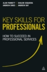 Key Skills for Professionals : How to Succeed in Professional Services - eBook