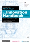 The Innovation Handbook : How to Profit from Your Ideas, Intellectual Property and Market Knowledge - eBook