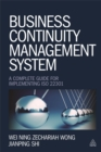 Business Continuity Management System : A Complete Guide to Implementing ISO 22301 - Book
