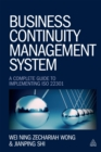 Business Continuity Management System : A Complete Guide to Implementing ISO 22301 - eBook