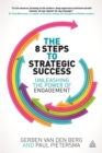 The 8 Steps to Strategic Success : Unleashing the Power of Engagement - Book