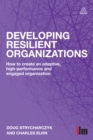 Developing Resilient Organizations : How to Create an Adaptive, High-Performance and Engaged Organization - eBook