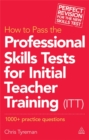 How to Pass the Professional Skills Tests for Initial Teacher Training (ITT) : 1000 +  Practice Questions - Book