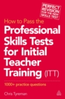 How to Pass the Professional Skills Tests for Initial Teacher Training (ITT) : 1000 +  Practice Questions - eBook