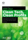 Clean Tech Clean Profits : Using Effective Innovation and Sustainable Business Practices to Win in the New Low-carbon Economy - eBook
