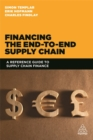 Financing the End-to-end Supply Chain : A Reference Guide to Supply Chain Finance - Book