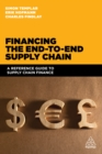 Financing the End-to-end Supply Chain : A Reference Guide to Supply Chain Finance - eBook