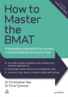 How to Master the BMAT : Unbeatable Preparation for Success in the BioMedical Admissions Test - Book