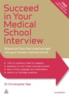 Succeed in Your Medical School Interview : Stand Out from the Crowd and Get into Your Chosen Medical School - Book