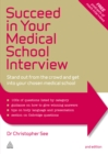 Succeed in Your Medical School Interview : Stand Out from the Crowd and Get into Your Chosen Medical School - eBook