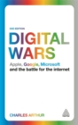 Digital Wars : Apple, Google, Microsoft and the Battle for the Internet - Book
