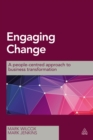 Engaging Change : A People-Centred Approach to Business Transformation - eBook