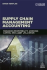 Supply Chain Management Accounting : Managing Profitability, Working Capital and Asset Utilization - Book