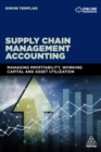 Supply Chain Management Accounting : Managing Profitability, Working Capital and Asset Utilization - eBook