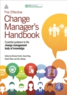 The Effective Change Manager's Handbook : Essential Guidance to the Change Management Body of Knowledge - Book