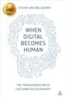 When Digital Becomes Human : The Transformation of Customer Relationships - Book