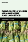 Food Supply Chain Management and Logistics : From Farm to Fork - Book