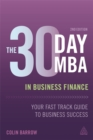 The 30 Day MBA in Business Finance : Your Fast Track Guide to Business Success - Book