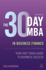 The 30 Day MBA in Business Finance : Your Fast Track Guide to Business Success - eBook
