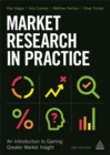 Market Research in Practice : An Introduction to Gaining Greater Market Insight - Book