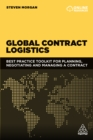 Global Contract Logistics : Best Practice Toolkit for Planning, Negotiating and Managing a Contract - eBook