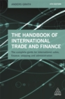 The Handbook of International Trade and Finance : The Complete Guide for International Sales, Finance, Shipping and Administration - Book