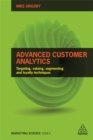 Advanced Customer Analytics : Targeting, Valuing, Segmenting and Loyalty Techniques - Book