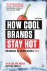 How Cool Brands Stay Hot : Branding to Generations Y and Z - Book