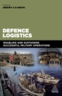 Defence Logistics : Enabling and Sustaining Successful Military Operations - eBook