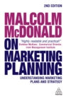 Malcolm McDonald on Marketing Planning : Understanding Marketing Plans and Strategy - eBook