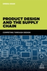 Product Design and the Supply Chain : Competing Through Design - Book