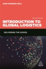 Introduction to Global Logistics : Delivering the Goods - Book
