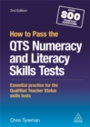How to Pass the QTS Numeracy and Literacy Skills Tests : Essential Practice for the Qualified Teacher Status Skills Tests - Book