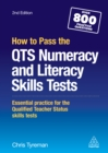How to Pass the QTS Numeracy and Literacy Skills Tests : Essential Practice for the Qualified Teacher Status Skills Tests - eBook
