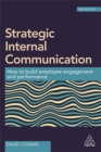 Strategic Internal Communication : How to Build Employee Engagement and Performance - Book